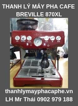 Thanh Lý Máy Pha Cafe Breville 870XL-Thanh lý máy pha cafe Quốc Tế.