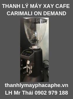 Thanh Lý Máy Xay Cafe CARIMALI On Demand-Thanh lý máy pha cafe Quốc Tế