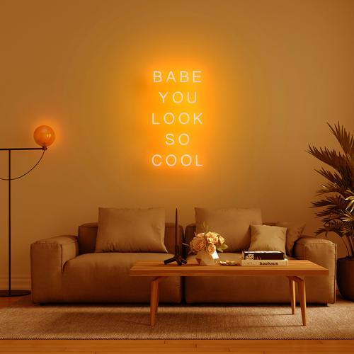 "Led Neon Sign ""BABE YOU LOOK SO COOL """