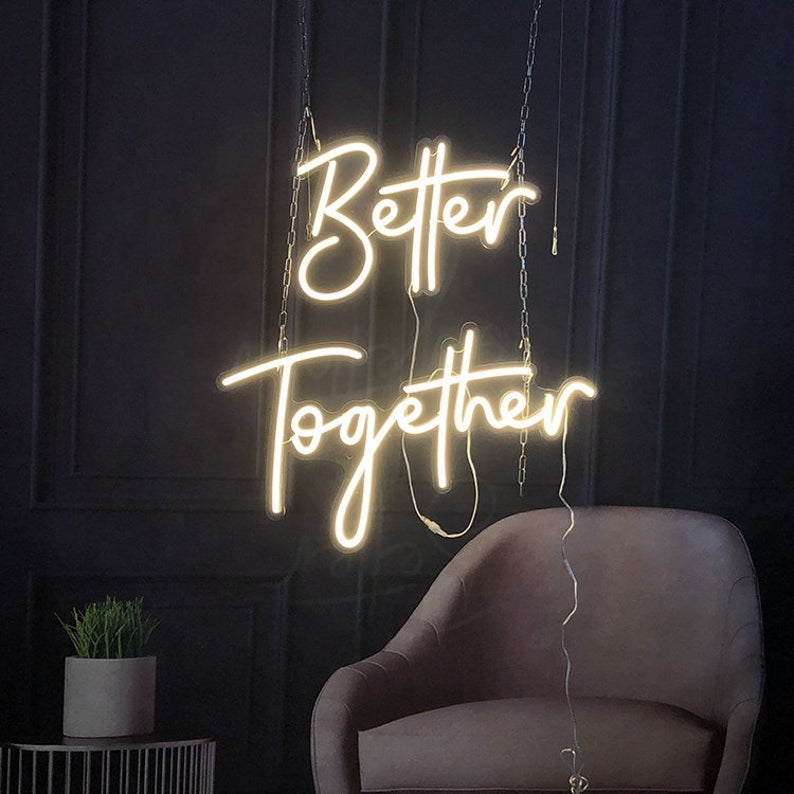 "Led Neon Sign ""'Better Together''"