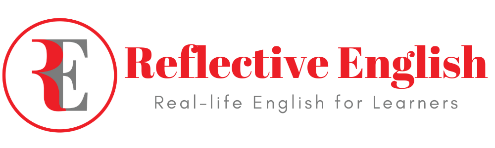 Reflective English – Real-Life English for Learners