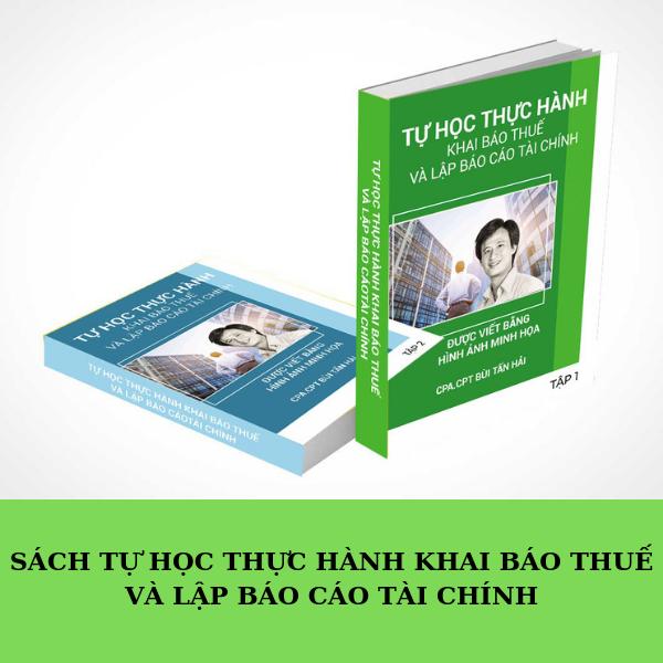 Sách dạy cách lập báo cáo tài chính và thực hành khai báo thuế