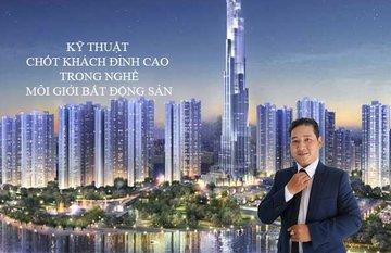 """KỸ NĂNG CHỐT SALES """"ĐỈNH CAO"""" TRONG NGHỀ MỐI GIỚI BĐS"""