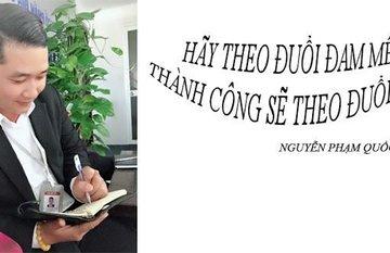 HÃY THEO ĐUỔI ĐAM MÊ – THÀNH CÔNG SẼ THEO ĐUỔI BẠN!