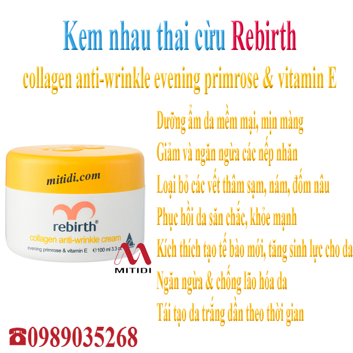 Mitidi-kem-nhau-thai-cuu-rebirth-collagen-anti-wrinkle-cream-evening-primrose-vitamin-e-05.jpg (357 KB)