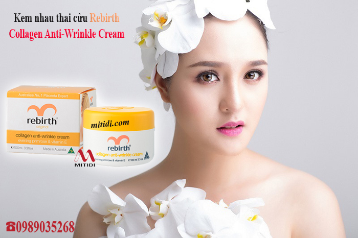 Mitidi-kem-nhau-thai-cuu-rebirth-collagen-anti-wrinkle-cream-evening-primrose-vitamin-e-06.jpg (219 KB)