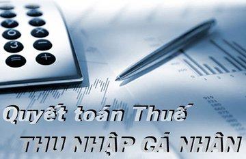 Sắp đến hạn Quyết toán thuế Thu nhập cá nhân: Những điều cần lưu ý