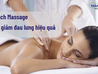 9 cách massage giúp bạn  giảm đau lưng và cổ hiệu quả