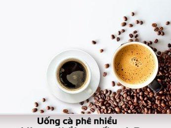 Uống cà phê nhiều có làm cơ thể bạn mất nước?