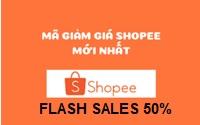 SHOPEE NGAY  FLASH SALES 50%