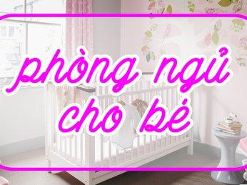 Siêu dễ thương với 7 mẫu Trang trí Phòng ngủ đẹp cho Bé