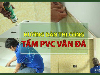 Hướng dẫn thi công Tấm PVC Vân đá chi tiết nhất, làm phát được ngay !