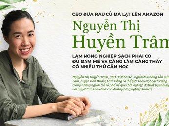 CEO ĐƯA RAU CỦ ĐÀ LẠT LÊN AMAZONE - NGUYỄN THỊ HUYỀN TRÂM