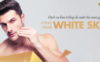 Dịch vụ làm trắng da mặt cho nam giới ở Nha Trang với White Skin