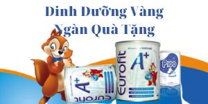 """Sữa P100, EUROFIT A+ với CTKM """" DINH DƯỠNG VÀNG- NGÀN QUÀ HAY """""""