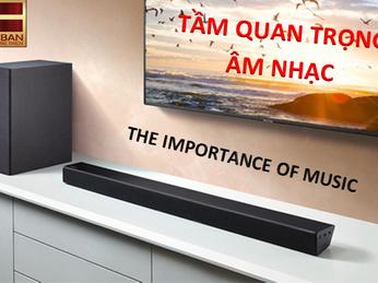 TẦM QUAN TRỌNG CỦA ÂM NHẠC - THE IMPORTANCE OF MUSIC