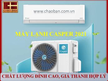 ĐIỀU HÒA CASPER  2021 - CHẤT LƯỢNG ĐỈNH CAO, GIÁ THÀNH HỢP LÝ