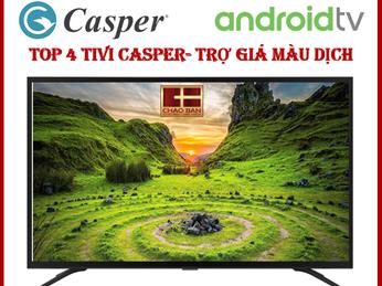 TOP 4 TIVI CASPER - TRỢ GIÁ MÙA DỊCH