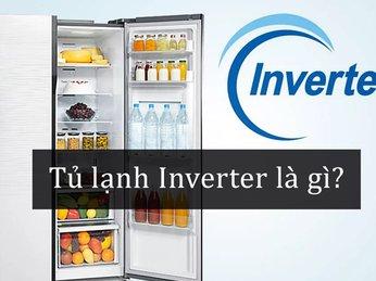 Tủ lạnh Inverter là gì? 7 lợi ích của tủ lạnh Inverter mang lại cho người dùng