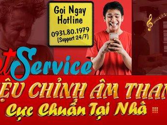 HOT SERVICE:HIỆU CHỈNH ÂM THANH CỰC CHẤT TẠI NHÀ