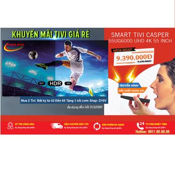Smart Tivi Casper 55UG6000 UHD 4K 55 Inch