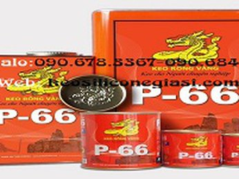 Bảng giá keo rồng vàng dạng hộp, dạng tuýp P-66 thích nghi với mọi điều kiện môi trường