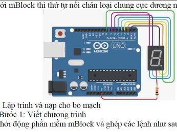 P4- Tài liệu lập trình Arduino bằng mBlock - Tự học arduino cơ bản: LED 7 đoạn