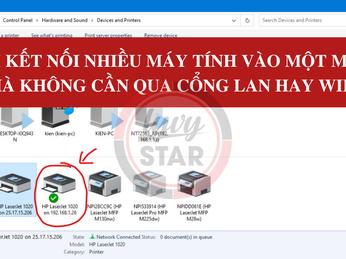 Cách kết nối nhiều máy tính vào một máy in không cần qua cổng Lan hay WIfi