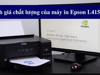 Đánh giá chất lượng của máy in Epson L4150?