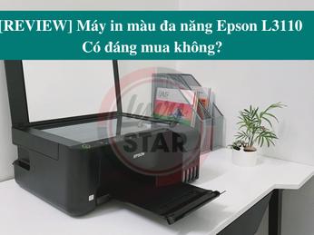 [REVIEW] Máy in màu đa năng Epson L3110 - Có đáng mua không?