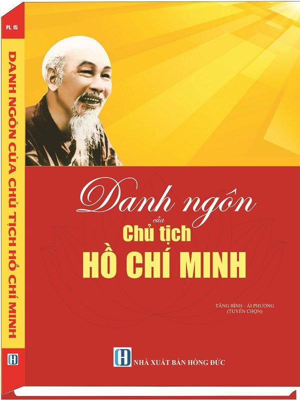 Danh ngôn của chủ tịch Hồ Chí Minh - Nhà sách chính trị tài Chính