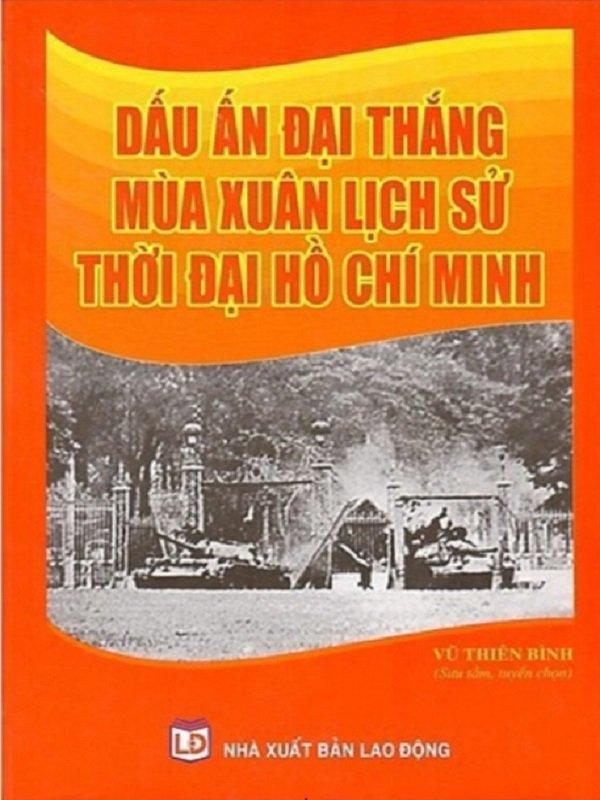 Dấu ấn đại thắng mua xuân lịch sử thời đại Hồ Chí Minh