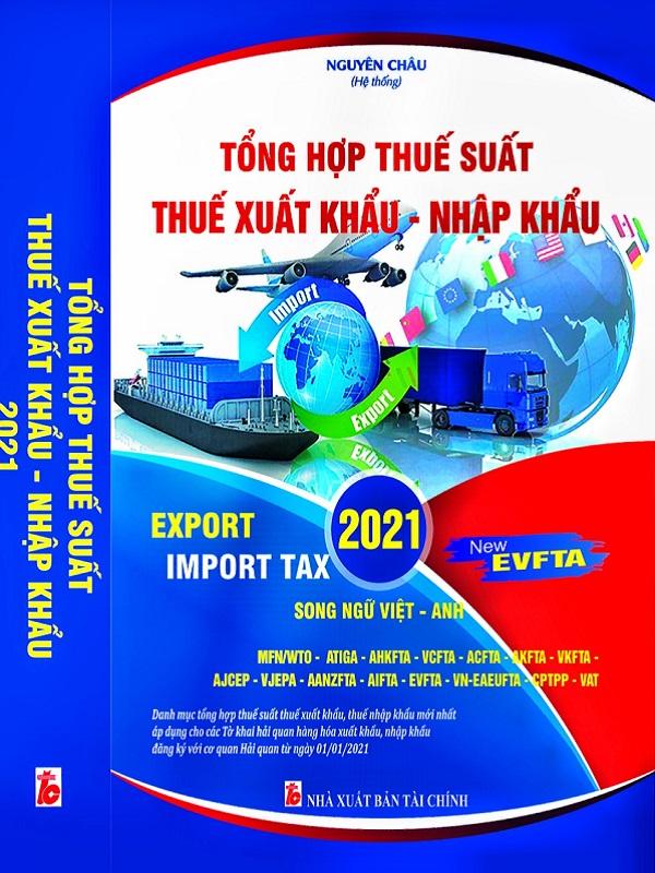 Sách biểu thuế xuất nhập khẩu 2021- Tổng hợp thuế suất nhập khẩu