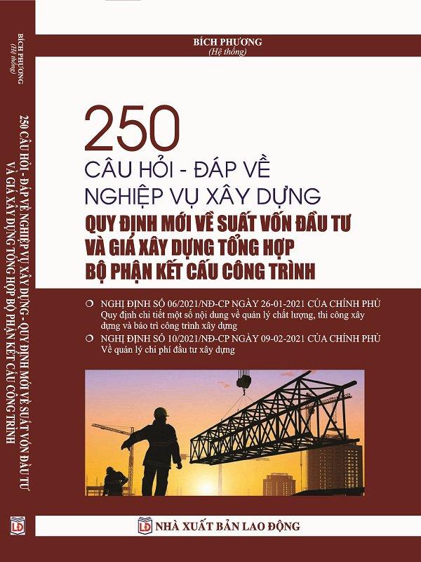 250 Câu Hỏi Đáp Về Nghiệp Vụ Xây Dựng - Sách Chính Trị Tài Chính