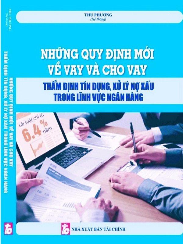 Sách những quy định mới về vay và cho vay - Sách tài chính ngân Hàng