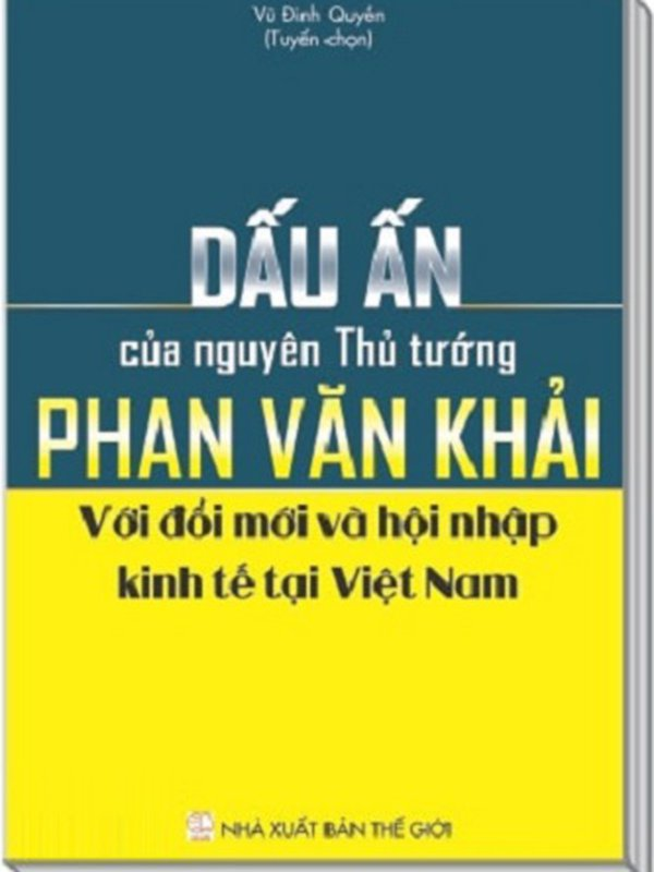 Dấu Ấn Của Nguyên Thủ Tướng Phan Văn Khải