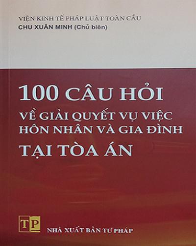 Giới thiệu sách 100 câu hỏi về giải quyết vụ việc hôn nhân gia đình