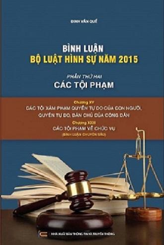 Bình Luận Bộ Luật Hình Sự Năm 2015 Phần Các Tội Phạm Chương XV