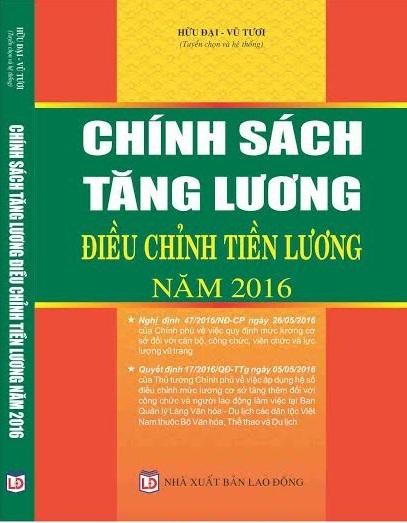 CHÍNH SÁCH ĐIỀU CHỈNH TIỀN LƯƠNG TĂNG LƯƠNG NĂM 2016 Nghị định 47/2016/NĐ-CP