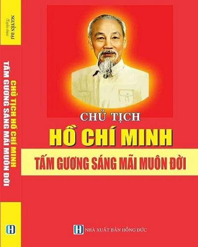 Chủ Tịch Hồ Chí Minh - Tấm Gương Sáng Mãi Muôn Đời