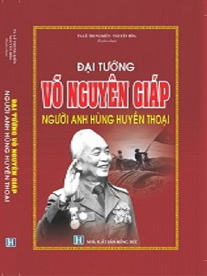 Đại tướng Võ Nguyên Giáp, Người anh hùng huyền thoại