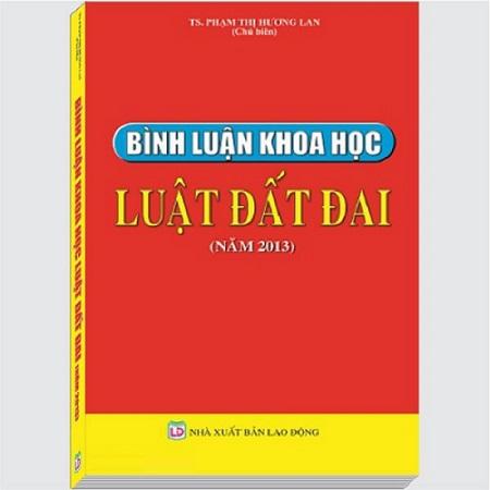 Giới thiệu sách Bình Luận Khoa Học Luật Đất Đai 2013