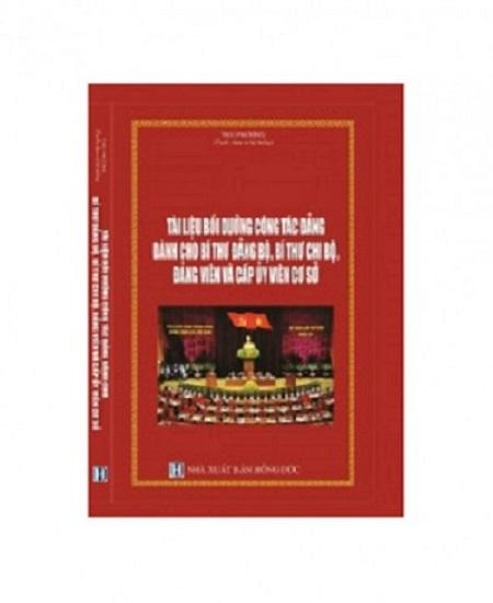 Giới thiệu sách tài liệu bồi dưỡng công tác đảng cho bí thư chi bộ và cấp ủy viên cơ sở