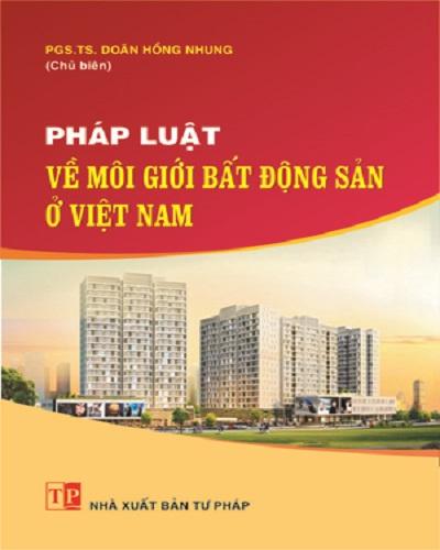 Pháp Luật Về Môi Giới Bất Động Sản Ở Việt Nam