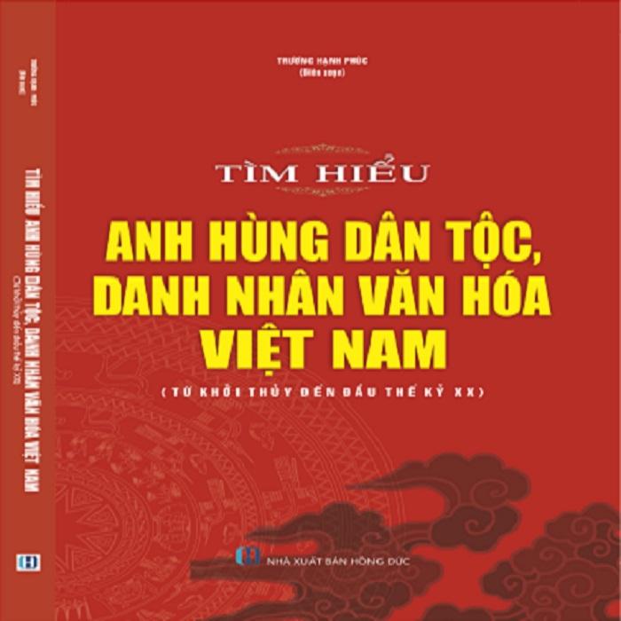 Tìm Hiểu Anh Hùng Dân Tộc, Danh Nhân Văn Hóa Việt Nam