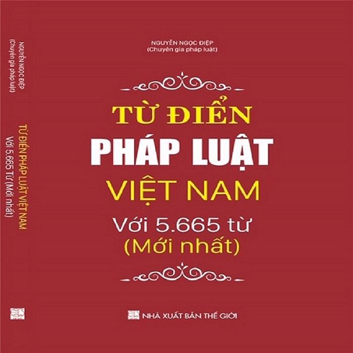 Từ điển pháp luật Việt Nam Với 5.665 Từ Mới Nhất