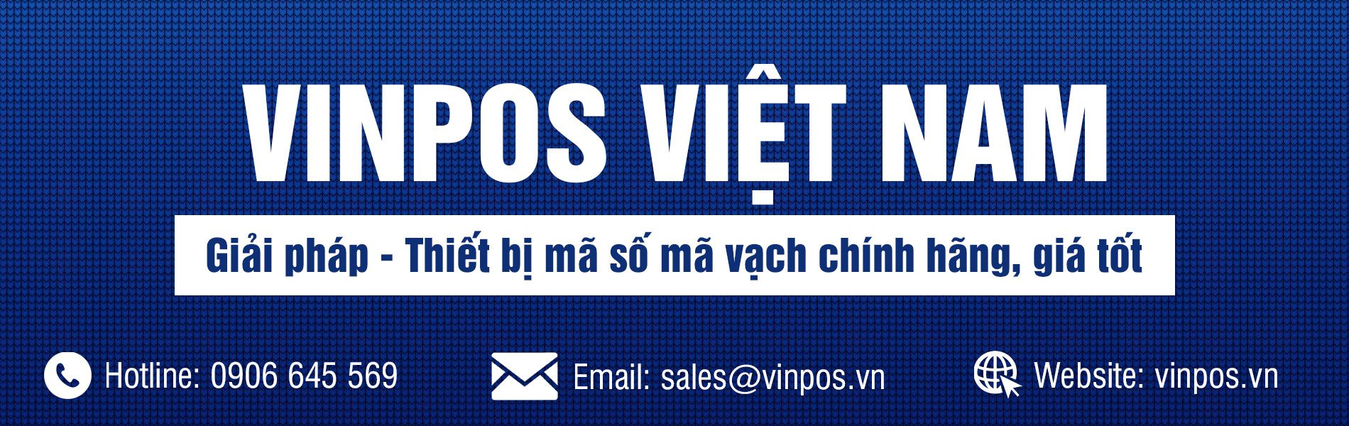 VINPOS.VN - Nhà phân phối thiết bị mã số mã vạch chính hãng, giá tốt