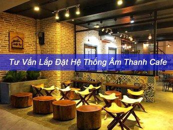 ÂM THANH QUÁN CAFE TRONG NHÀ