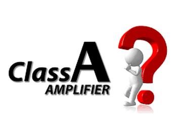 AMPLY CLASS A LÀ GÌ?  ƯU VÀ NHƯỢC ĐIỂM CỦA MẠCH CLASS A