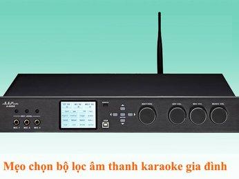 Tư Vấn Cách Chọn Bộ Lọc Âm Thanh Karaoke Gia Đình